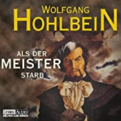 Als der Meister starb | Wolfgang Hohlbein