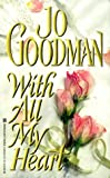 With All My Heart (0821761455) by Goodman, Jo