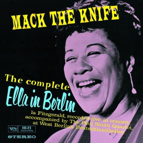 Mack The Knife: The Complete Ella In Berlin By Artist [1993]