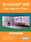 img - for 3D AutoCAD 2008: One Step at a Time book / textbook / text book