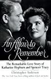 An Affair to Remember: The Remarkable Love Story of Katharine Hepburn and Spencer Tracy (0688153119) by Andersen, Christopher