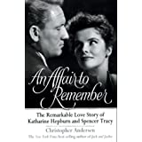 An Affair to Remember: The Remarkable Love Story of Katharine Hepburn and Spencer Tracy ~ Christopher Andersen