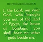 Passover Celebration: A Haggadah for...