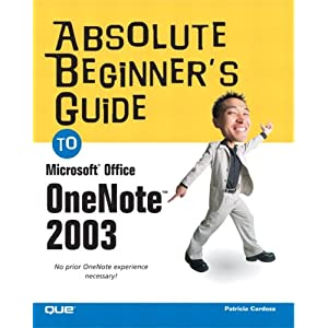 Absolute Beginner's Guide to Microsoft Office OneNote 2003 Patricia Cardoza