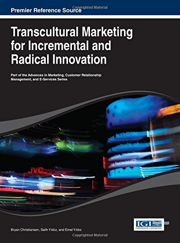 Transcultural Marketing for Incremental and Radical Innovation (Advances in Marketing, Customer Relationship Management,