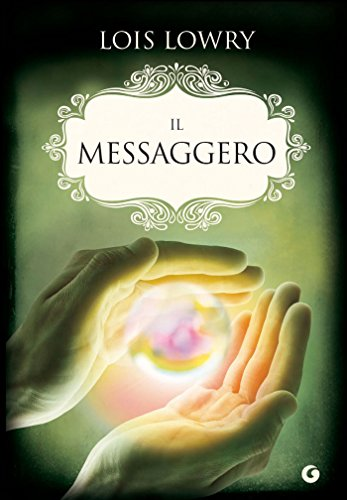 Il messaggero The Giver Quartet Vol 3 PDF