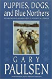 Puppies, Dogs, and Blue Northers (0385325851) by Paulsen, Gary