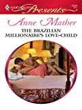img - for The Brazilian Millionaire's Love-Child book / textbook / text book
