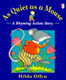 As Quiet as a Mouse (Red Fox Picture Books) (0099165317) by Offen, Hilda