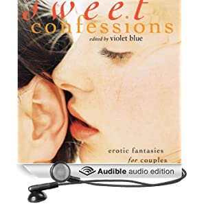 Sweet Confessions: Erotic Fantasies for Couples (Unabridged)
