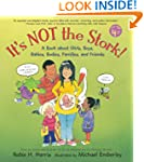 It's Not the Stork!: A Book About Gir...