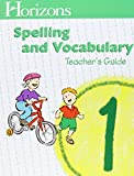 Horizons Spelling & Vocabulary, Grade 1: Student Workbook, Spelling Dictionary, and Teacher