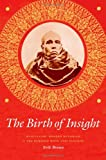 "Erik Braun, ""The Birth of Insight: Meditation, Modern Buddhism, and the Burmese Monk Ledi Sayadaw"" (University of Chicago Press, 2013)"
