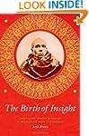 The Birth of Insight: Meditation, Mod...