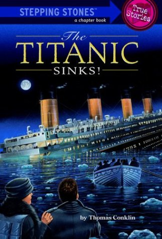 Titanic Sinks! (Stepping Stone,  paper), Thomas Conklin
