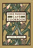Chez Panisse Café Cookbook