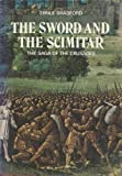 The sword and the scimitar: The saga of the Crusades (0399113754) by Bradford, Ernle Dusgate Selby