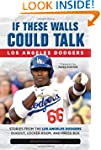 If These Walls Could Talk: Los Angele...