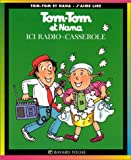 img - for Tom Tom ET Nana: ICI Radio-Casserole (French Edition) book / textbook / text book