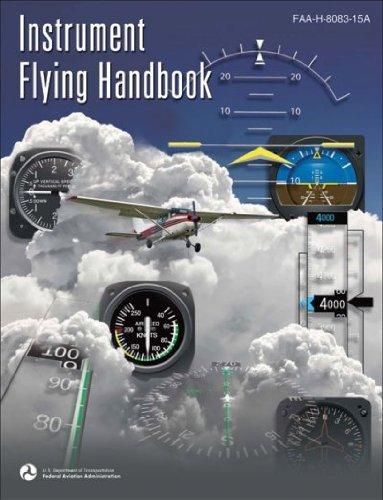 Instrument Flying Handbook 2007: Faa-h-8083-15a (FAA...