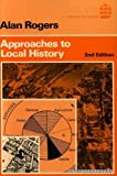 Approaches to Local History (0582485096) by Rogers, Alan