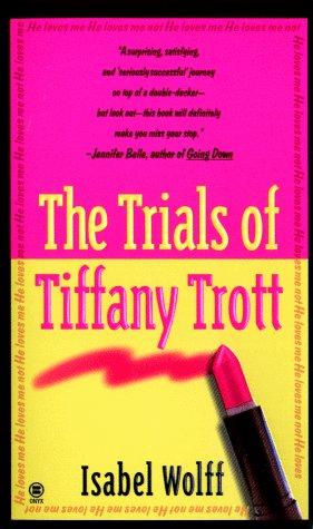 Trials of Tiffany Trott, ISABEL WOLFF