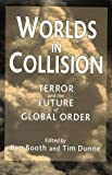 Worlds in collision:terror and the future of global order