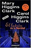 El ladrón de la Navidad (Best Seller (Debolsillo)) (Spanish Edition) (0307376621) by Higgins Clark, Mary