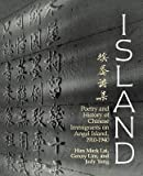 img - for Island: Poetry and History of Chinese Immigrants and Angel Island 1910-1940 book / textbook / text book