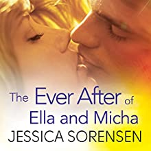 The Ever After of Ella and Micha: The Secret, Book 4 (       UNABRIDGED) by Jessica Sorensen Narrated by Jeremy Arthur, Chelsea Hadfield