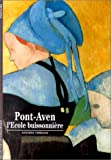img - for Pont-Aven : L'Ecole buissonni re book / textbook / text book