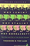 Why Lenin? Why Stalin? Why Gorbachev?: The Rise and Fall of the Soviet System (3rd Edition)