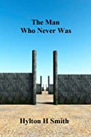 The Man Who Never Was (English Edition)