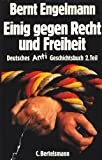 img - for Einig gegen Recht und Freiheit (His Deutsches Anti-Geschichtsbuch ; T. 2) (German Edition) book / textbook / text book