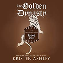 The Golden Dynasty Audiobook by Kristen Ashley Narrated by Tillie Hooper