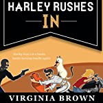 Harley Rushes In: The Blue Suede Memphis Mysteries, Book 2 (       UNABRIDGED) by Virginia Brown Narrated by Karen Commins, Drew Commins