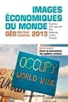 Images �conomiques du monde 2013: Cri...