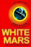 White Mars (0312254733) by Aldiss, Brian W.