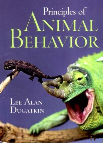 Principles of Animal Behavior, by Lee Alan Dugatkin