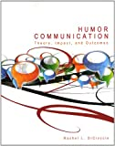 Humor Communication: Theory, Impact, and Outcomes