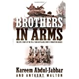 Brothers in Arms: The Epic Story of the 761st Tank Battalion, WWII's Forgotten Heroes ~ Kareem Abdul-Jabbar