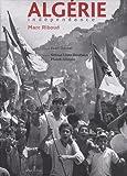 echange, troc Marc Riboud, Seloua Luste Boulbina, Malek Alloula - Algérie / Indépendance