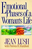 Emotional Phases of a Woman's Life (0800753771) by Lush, Julia