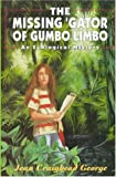 The Missing 'Gator of Gumbo Limbo: An Ecological Mystery (Eco Mysteries) (006020396X) by George, Jean Craighead