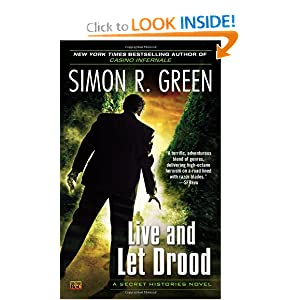 Live and Let Drood: A Secret Histories Novel by Simon R. Green