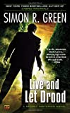 Live and Let Drood: A Secret Histories Novel (0451417976) by Green, Simon R.