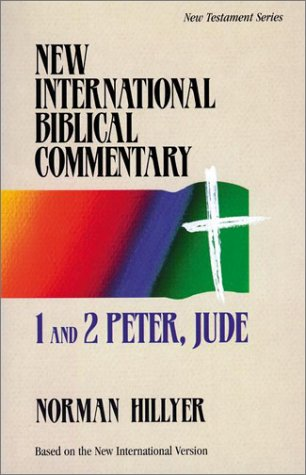 1 and 2 Peter, Jude (New International Biblical Commentary, Vol 16), Norman Hillyer