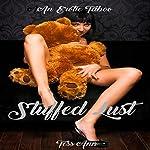 Stuffed Lust: Erotic Taboo Short Stories, Book 1 | Tess Ann