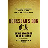 Rousseau's Dog: Two Great Thinkers at War in the Age of Enlightenment ~ David Edmonds