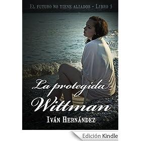 La protegida Wittman (Colección Buscoaliados Vol. 01)